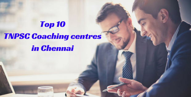 Top 10 TNPSC Coaching centres in Chennai