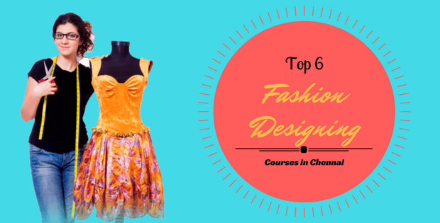 Top 6 Fashion Designing Courses In Chennai