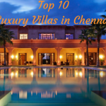 Top 10 Luxury Villas in Chennai