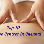 Top 10 Massage Centres in Chennai