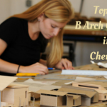 Top 10 B Arch Colleges in Chennai