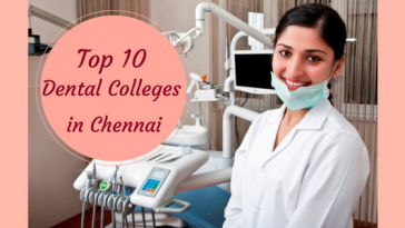 Top 10 Dental Colleges in Chennai