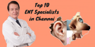 Top 10 ENT Specialists in Chennai
