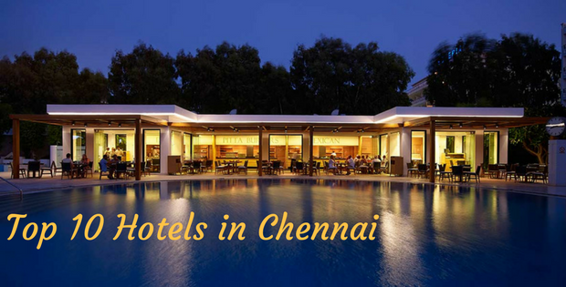 Top 10 Hotels in Chennai