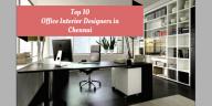 Top 10 Office Interior Designers in Chennai