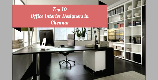 Top 10 Office Interior Designers In Chennai Best Office