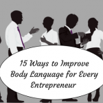 15 Ways to Improve Body Language for Every Entrepreneur