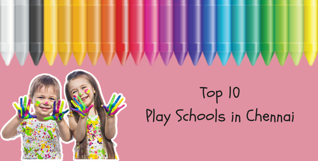 Top 10 Play Schools in Chennai