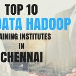 Top 10 Big Data Hadoop Training Institutes in Chennai