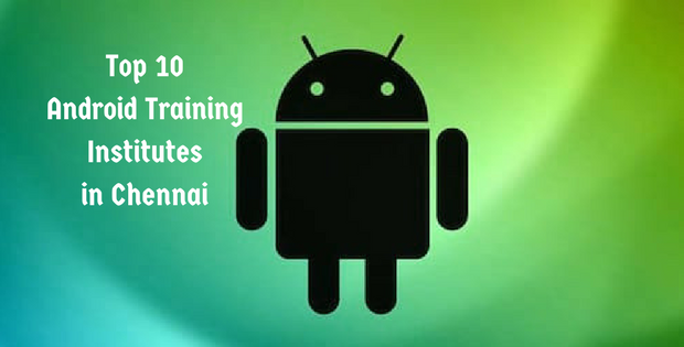 Top 10 Android Training Institutes in Chennai