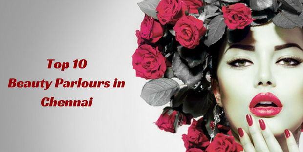 Top 10 Beauty Parlours in Chennai