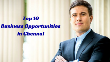 Top 10 Business Opportunities in Chennai