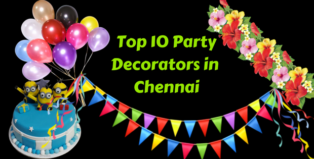 Top 10 Party Decorators in Chennai
