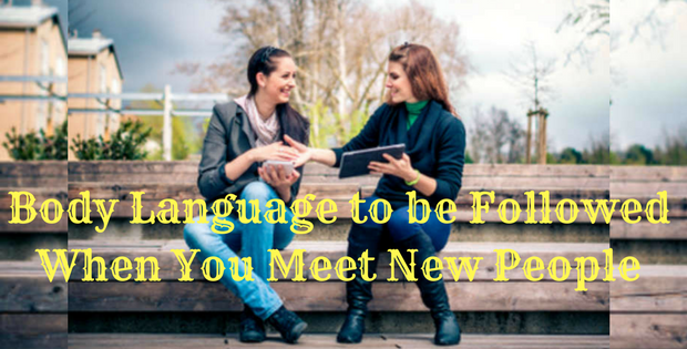 Body Language to be Followed When You Meet New People